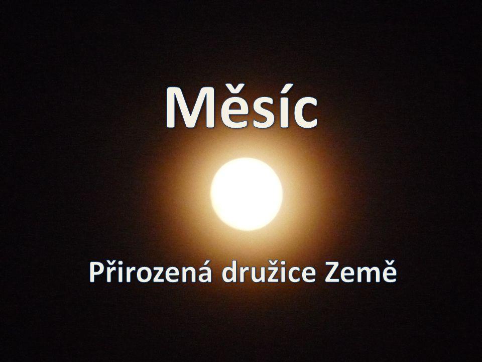 Měsíc – základní informace  Měsíc je jediná přirozená družice Země.