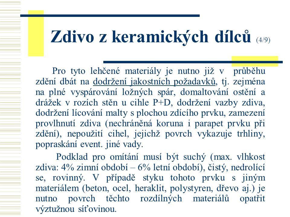 Zdivo z keramických dílců (4/9) Pro tyto lehčené materiály je nutno již v průběhu zdění dbát na dodržení jakostních požadavků, tj.