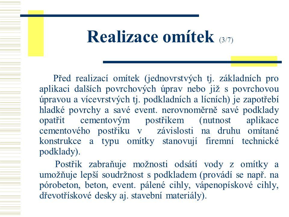 Realizace omítek (3/7) Před realizací omítek (jednovrstvých tj.