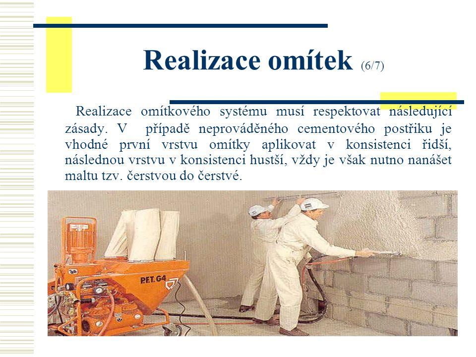 Realizace omítek (6/7) Realizace omítkového systému musí respektovat následující zásady.