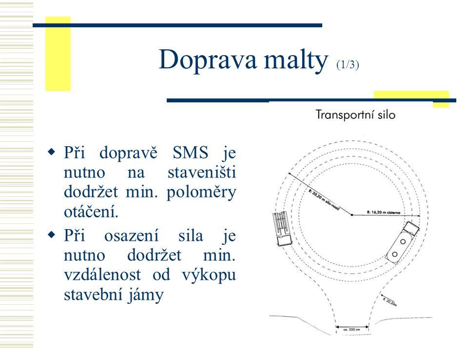 Doprava malty (1/3)  Při dopravě SMS je nutno na staveništi dodržet min.