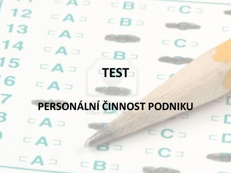 TEST PERSONÁLNÍ ČINNOST PODNIKU