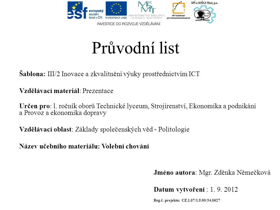 Průvodní list Šablona: III/2 Inovace a zkvalitnění výuky prostřednictvím ICT Vzdělávací materiál: Prezentace Určen pro: l.