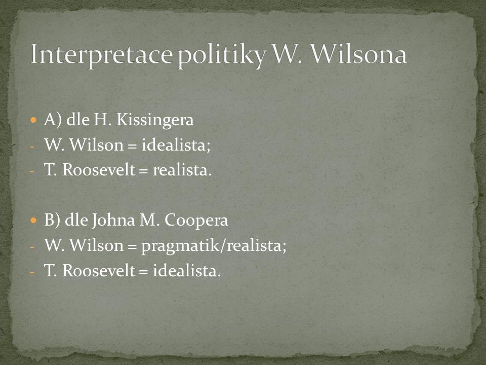A) dle H. Kissingera - W. Wilson = idealista; - T.