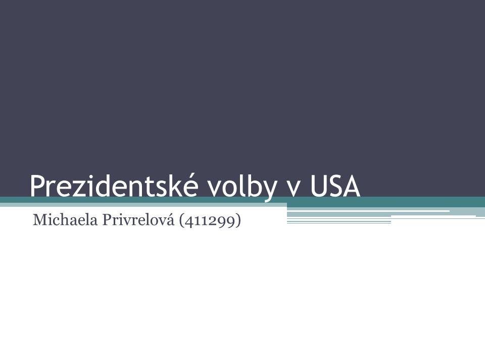 Prezidentské volby v USA Michaela Privrelová (411299)