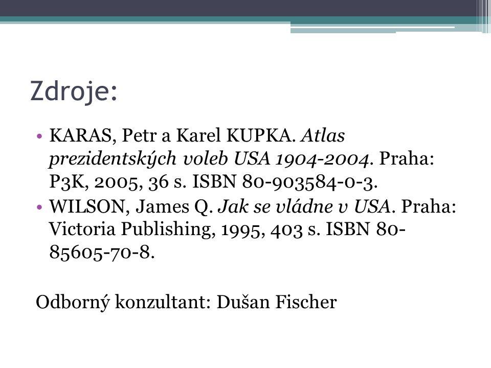 Zdroje: KARAS, Petr a Karel KUPKA. Atlas prezidentských voleb USA 1904-2004. Praha: P3K, 2005, 36 s. ISBN 80-903584-0-3. WILSON, James Q. Jak se vládn