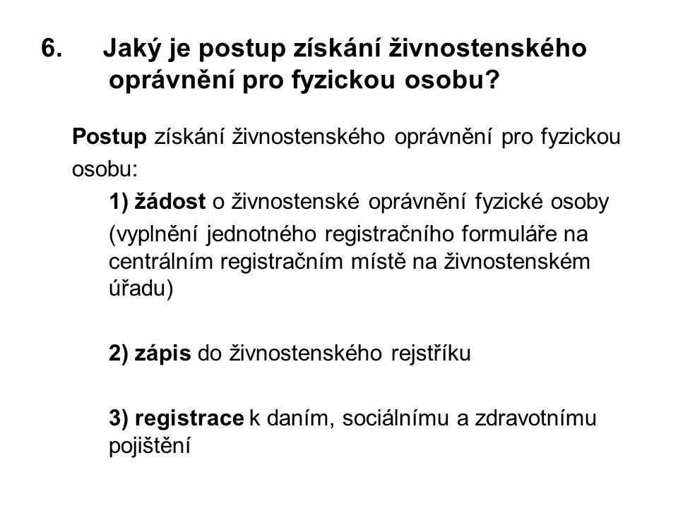 6.Jaký je postup získání živnostenského oprávnění pro fyzickou osobu.