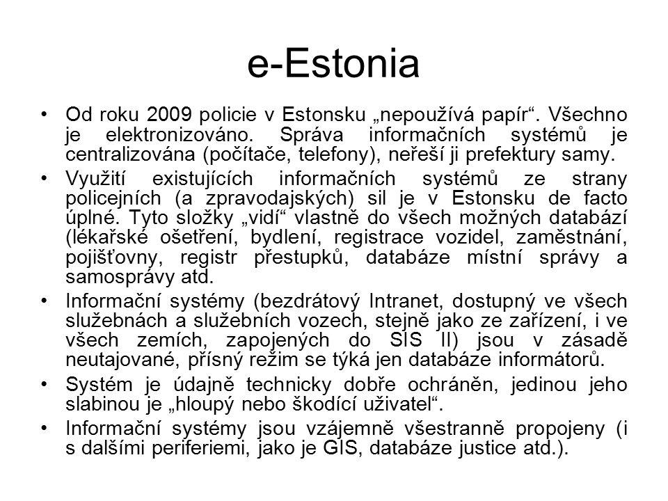 """e-Estonia Od roku 2009 policie v Estonsku """"nepoužívá papír"""". Všechno je elektronizováno. Správa informačních systémů je centralizována (počítače, tele"""