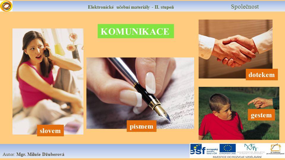 Elektronické učební materiály - II. stupeň Společnost Autor: Mgr.