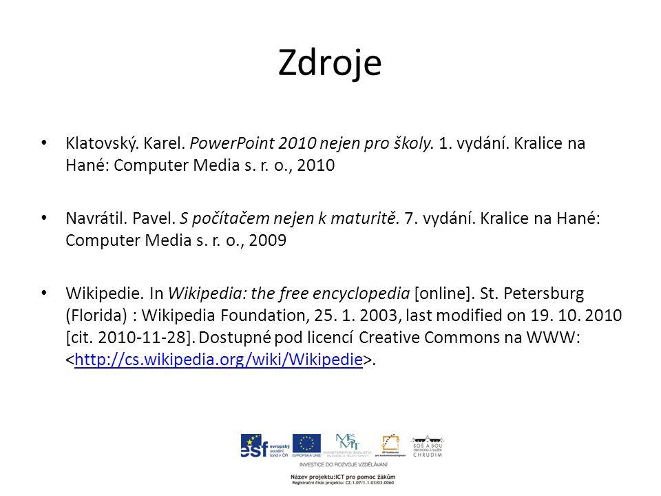 Zdroje Klatovský. Karel. PowerPoint 2010 nejen pro školy.