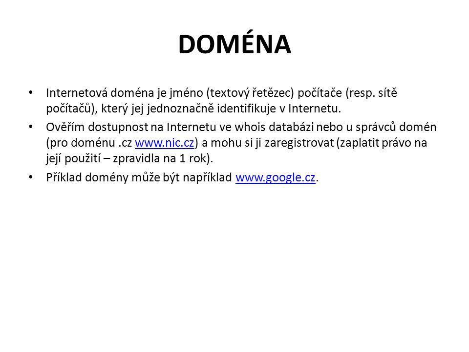 DOMÉNA Internetová doména je jméno (textový řetězec) počítače (resp.