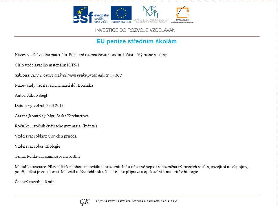 genetických pojmů EU peníze středním školám Název vzdělávacího materiálu: Pohlavní rozmnožování rostlin 1.