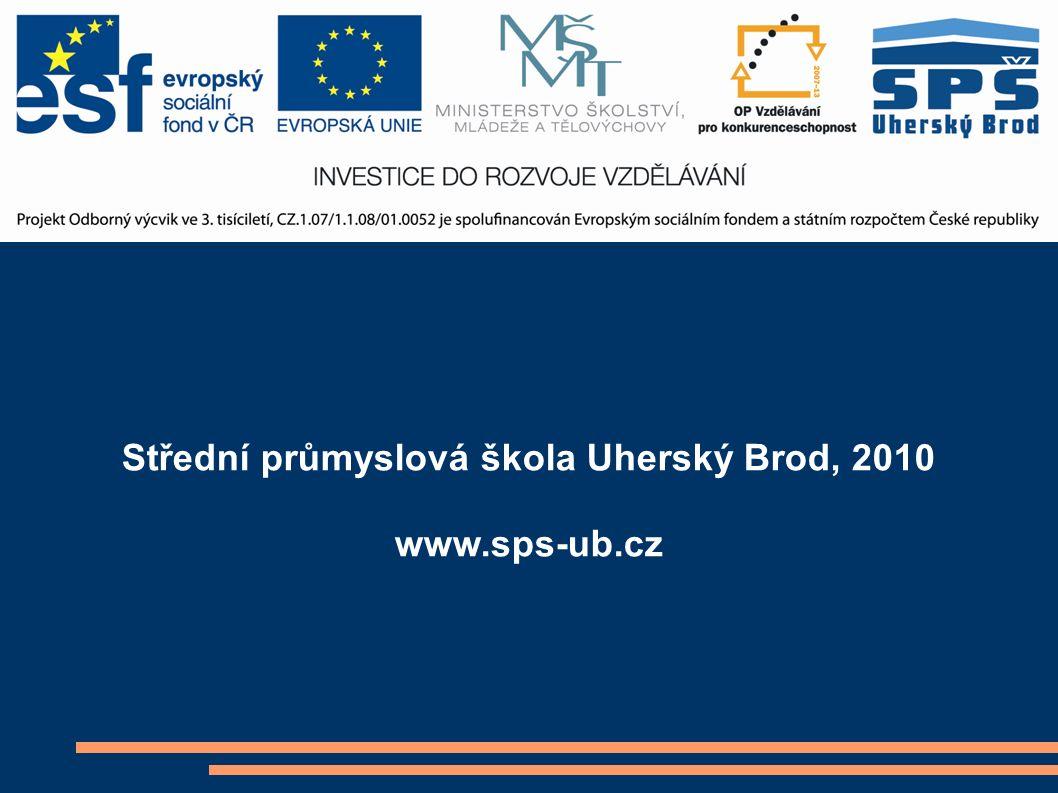 Střední průmyslová škola Uherský Brod, 2010 www.sps-ub.cz