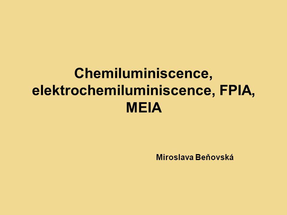 Chemiluminiscence, elektrochemiluminiscence, FPIA, MEIA Miroslava Beňovská