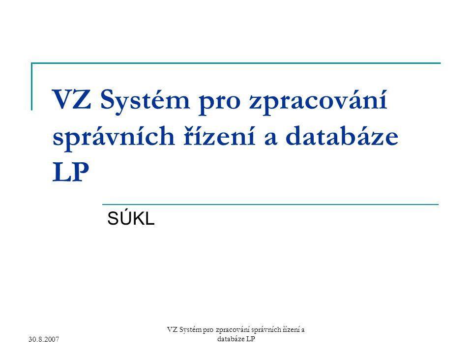 30.8.2007 VZ Systém pro zpracování správních řízení a databáze LP SÚKL