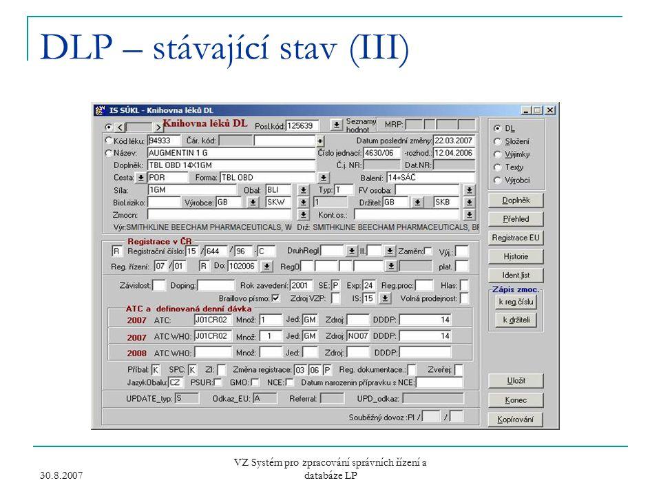 30.8.2007 VZ Systém pro zpracování správních řízení a databáze LP DLP – stávající stav (III)