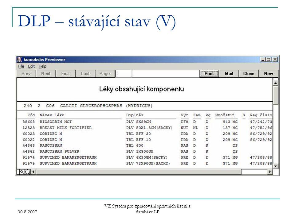 30.8.2007 VZ Systém pro zpracování správních řízení a databáze LP DLP – stávající stav (V)