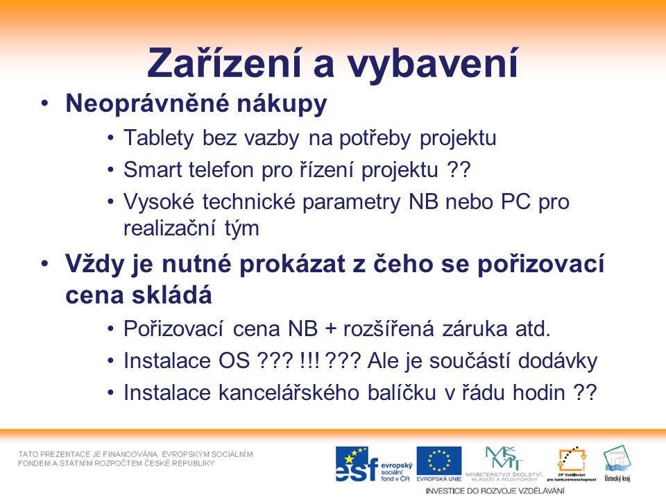 Zařízení a vybavení Neoprávněné nákupy Tablety bez vazby na potřeby projektu Smart telefon pro řízení projektu ?.