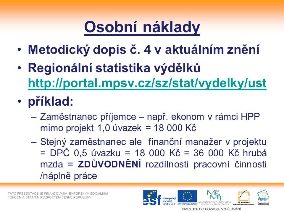 Osobní náklady Metodický dopis č. 4 v aktuálním znění Regionální statistika výdělků http://portal.mpsv.cz/sz/stat/vydelky/ust http://portal.mpsv.cz/sz