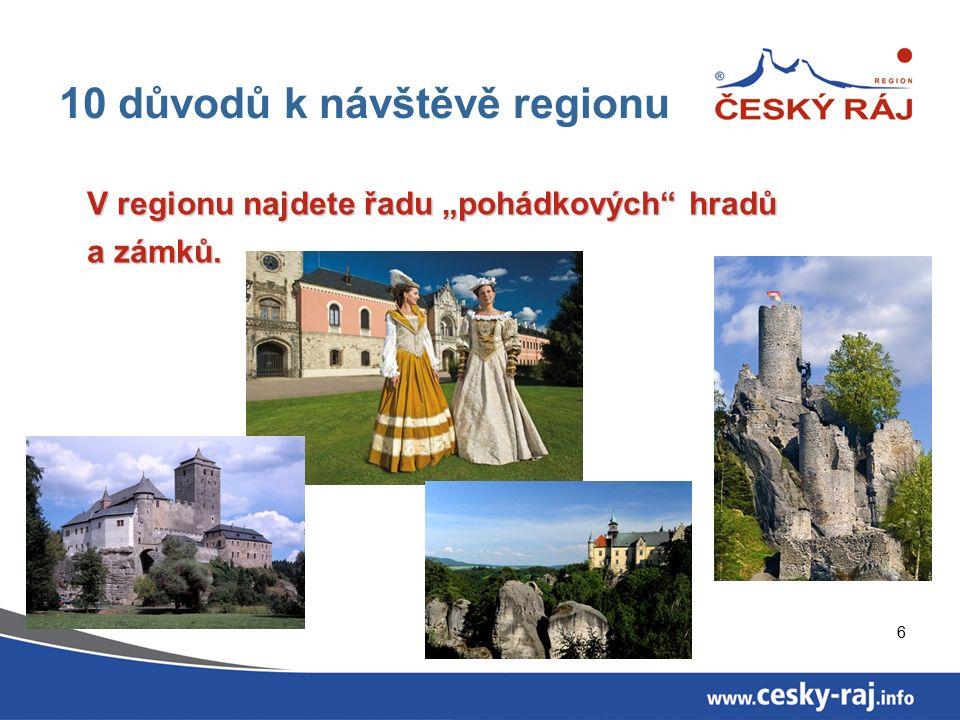 """6 10 důvodů k návštěvě regionu V regionu najdete řadu """"pohádkových hradů a zámků."""
