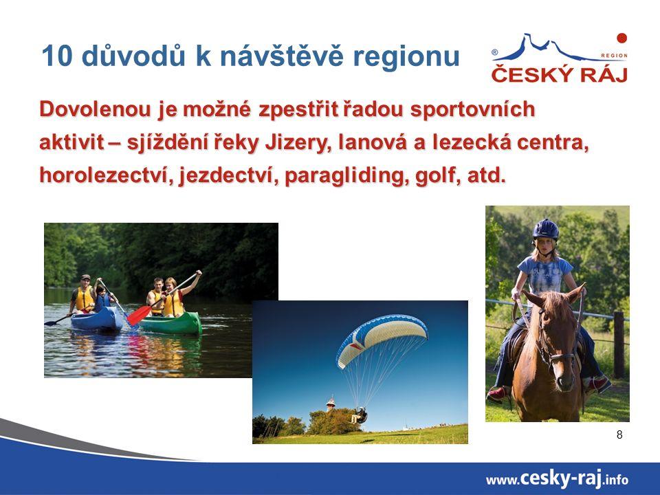 Dovolenou je možné zpestřit řadou sportovních aktivit – sjíždění řeky Jizery, lanová a lezecká centra, horolezectví, jezdectví, paragliding, golf, atd.