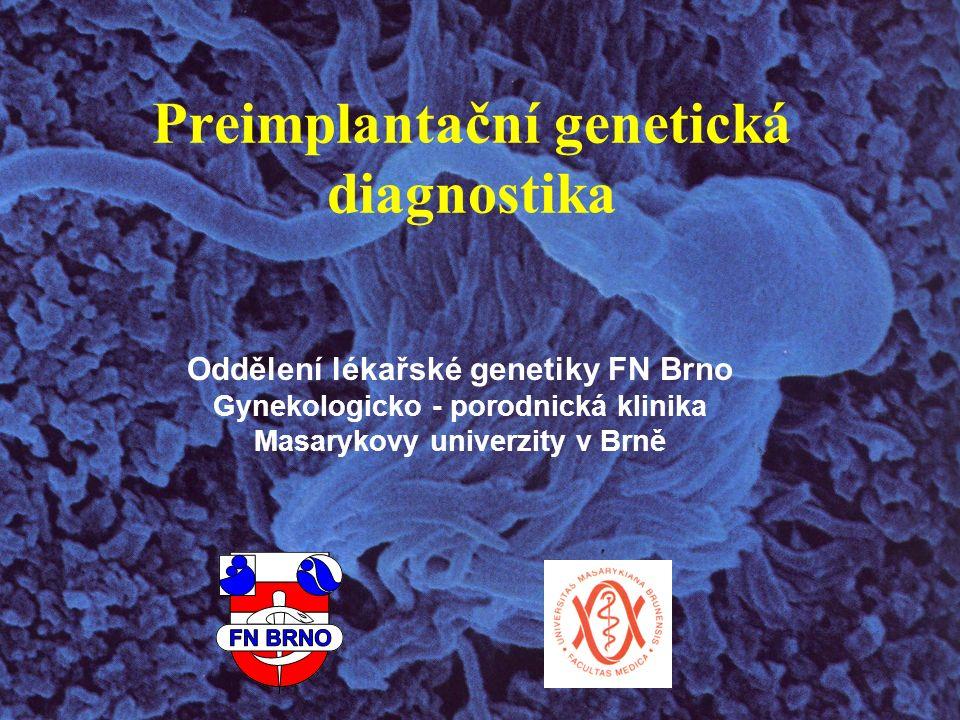 Technika provedení biopsie blastomer Fertilizace metodou ICSI Biopsie po 72 hod.