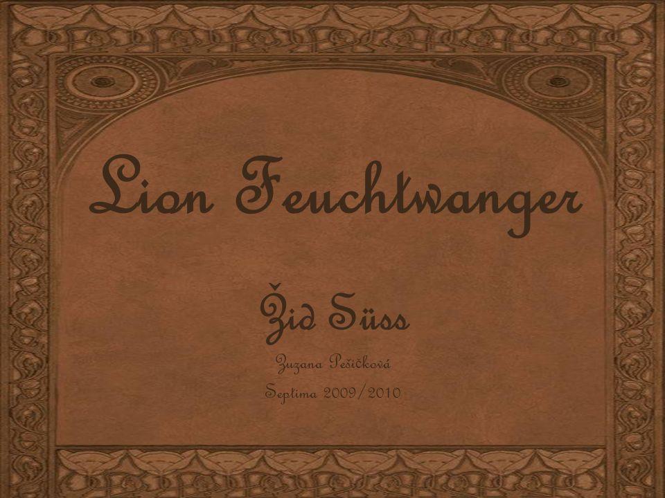 Lion Feuchtwanger Žid Süss Zuzana Peši č ková Septima 2009/2010