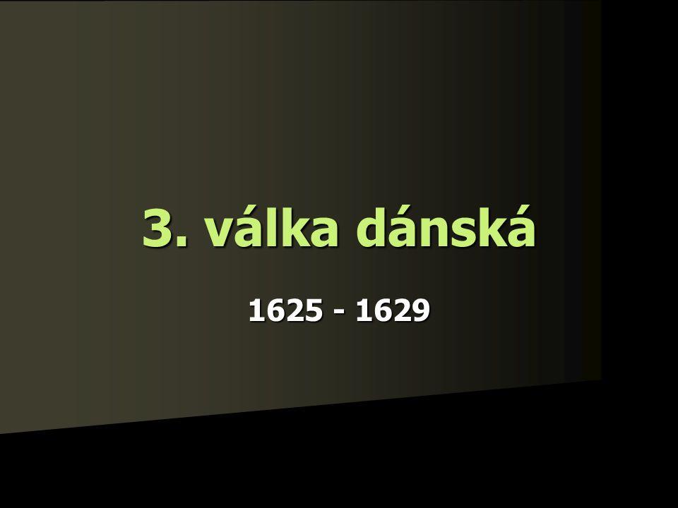3. válka dánská 1625 - 1629