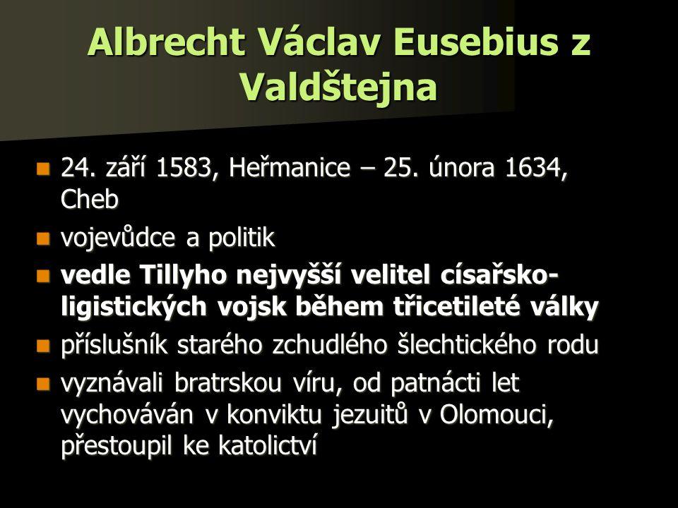 Albrecht Václav Eusebius z Valdštejna 24. září 1583, Heřmanice – 25.