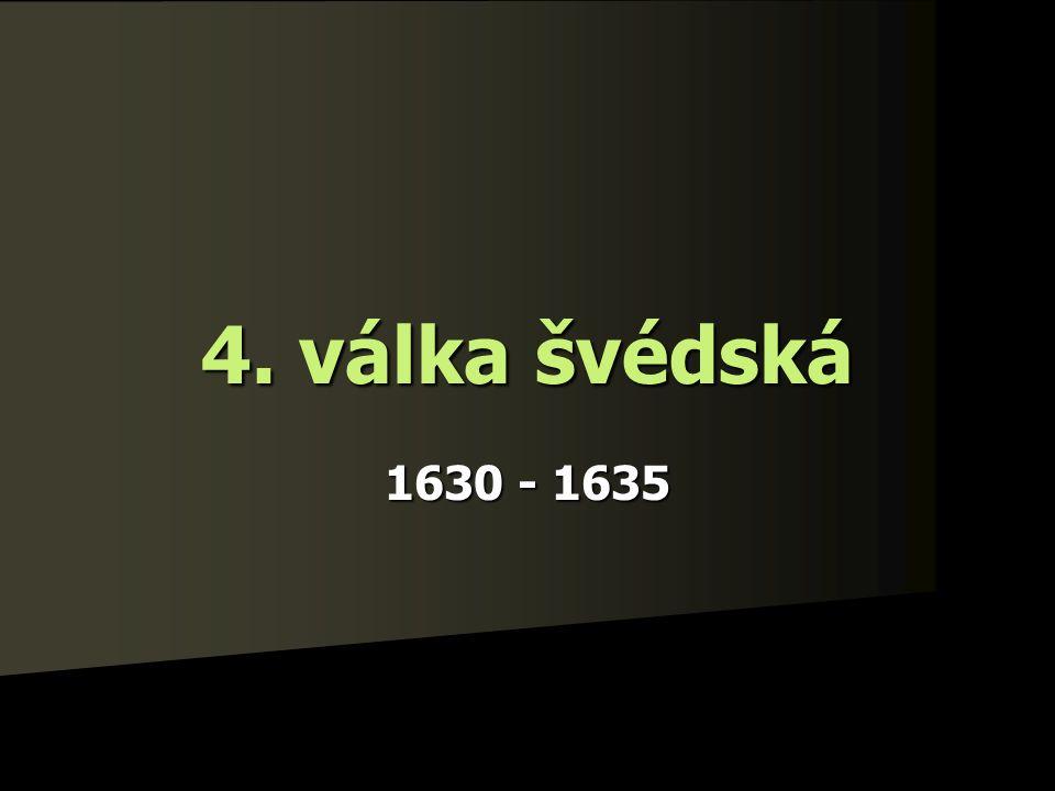 4. válka švédská 1630 - 1635