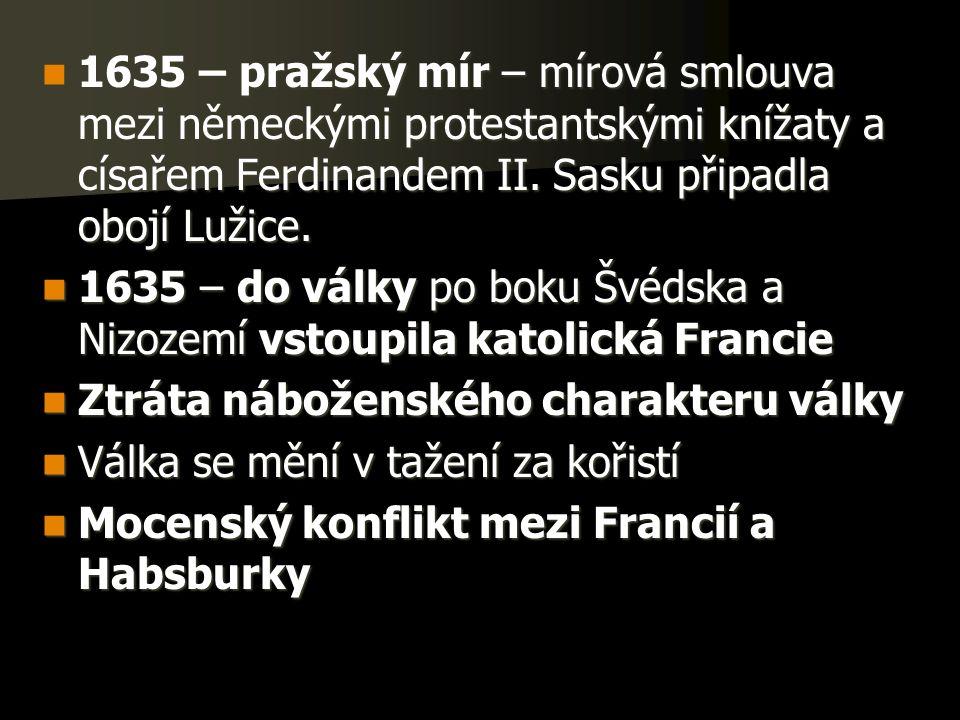 1635 – pražský mír – mírová smlouva mezi německými protestantskými knížaty a císařem Ferdinandem II.