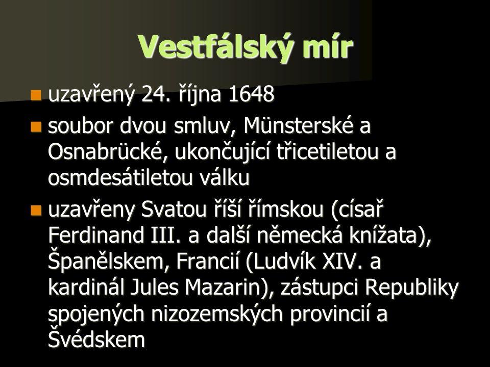 Vestfálský mír uzavřený 24. října 1648 uzavřený 24.