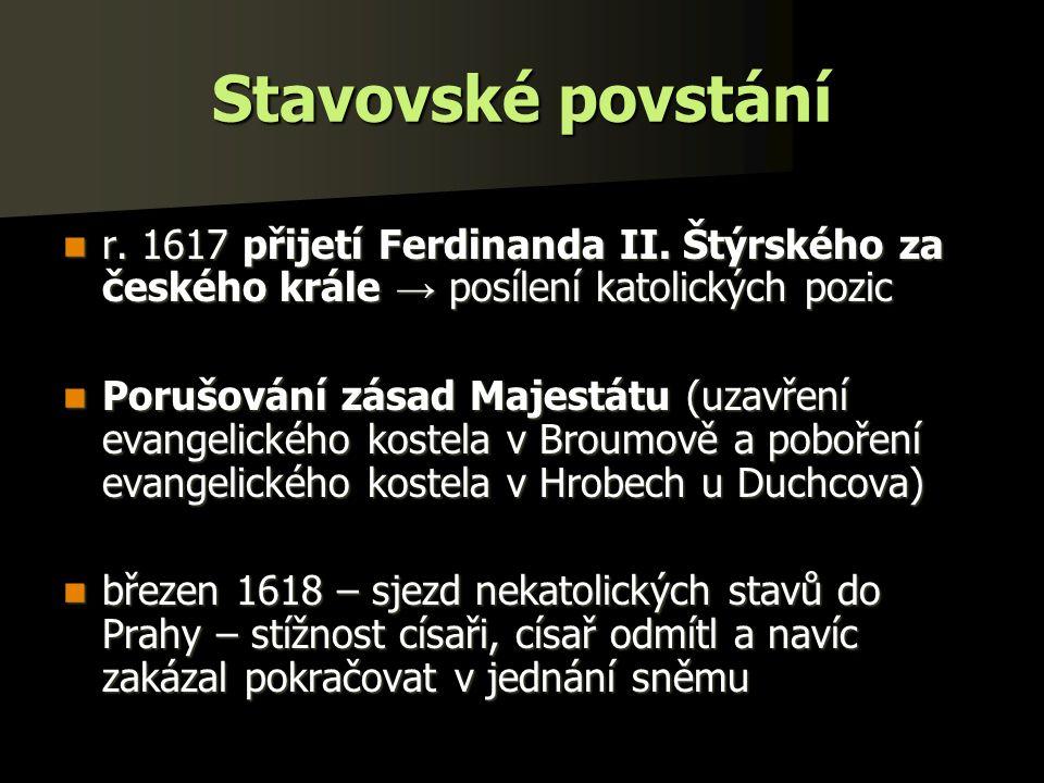 Stavovské povstání r. 1617 přijetí Ferdinanda II.
