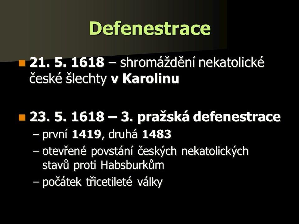 Defenestrace 21. 5. 1618 – shromáždění nekatolické české šlechty v Karolinu 21.