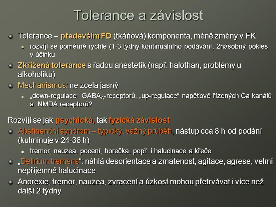 Tolerance a závislost Tolerance – především FD (tkáňová) komponenta, méně změny v FK rozvíjí se poměrně rychle (1-3 týdny kontinuálního podávání, 2nás