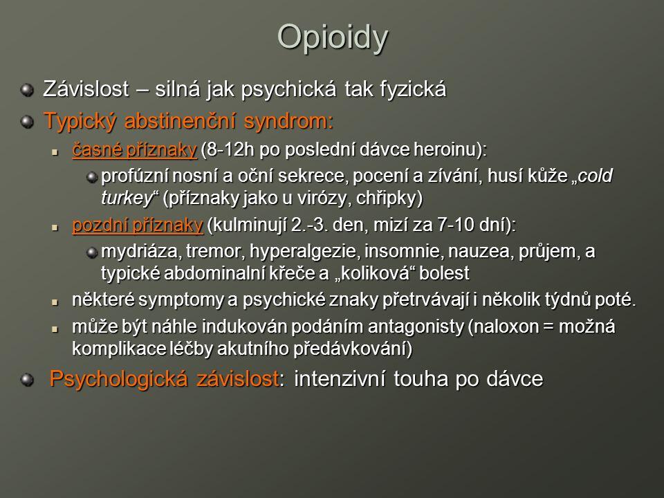 Opioidy Závislost – silná jak psychická tak fyzická Typický abstinenční syndrom: časné příznaky (8-12h po poslední dávce heroinu): časné příznaky (8-1
