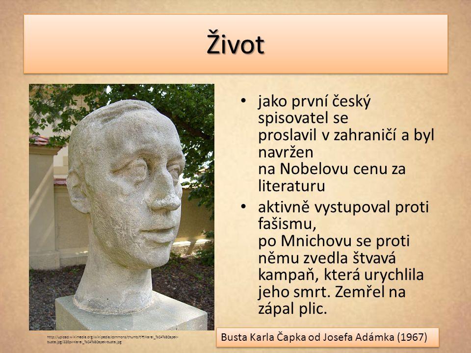 ŽivotŽivot jako první český spisovatel se proslavil v zahraničí a byl navržen na Nobelovu cenu za literaturu aktivně vystupoval proti fašismu, po Mnichovu se proti němu zvedla štvavá kampaň, která urychlila jeho smrt.