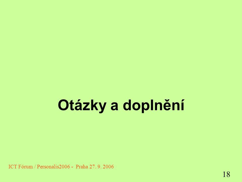 Otázky a doplnění ICT Fórum / Personalis2006 - Praha 27. 9. 2006 18