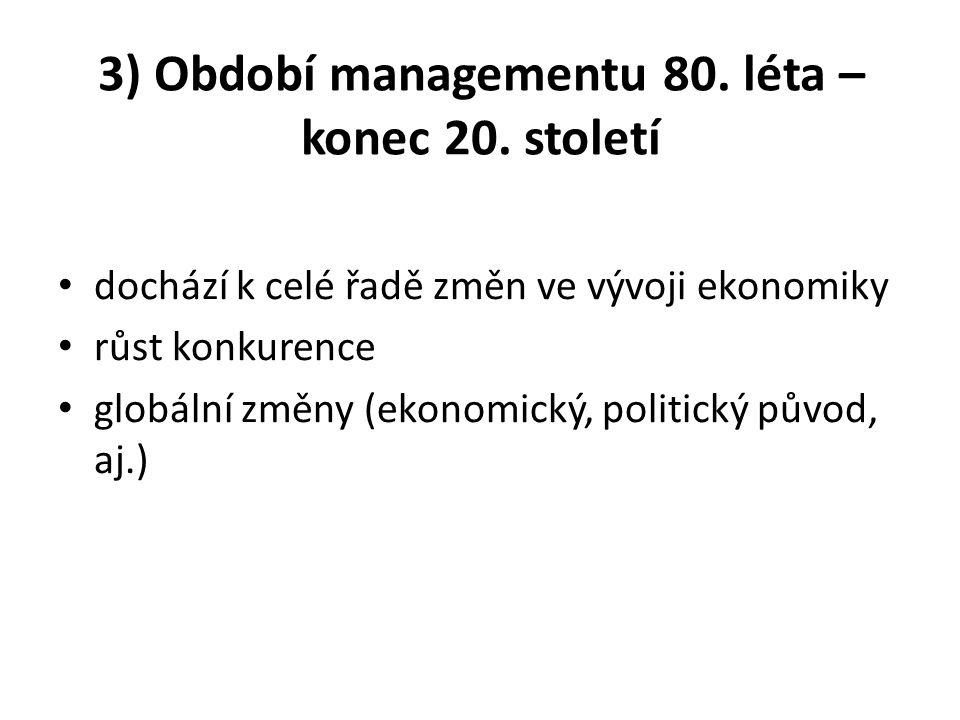 3) Období managementu 80. léta – konec 20.