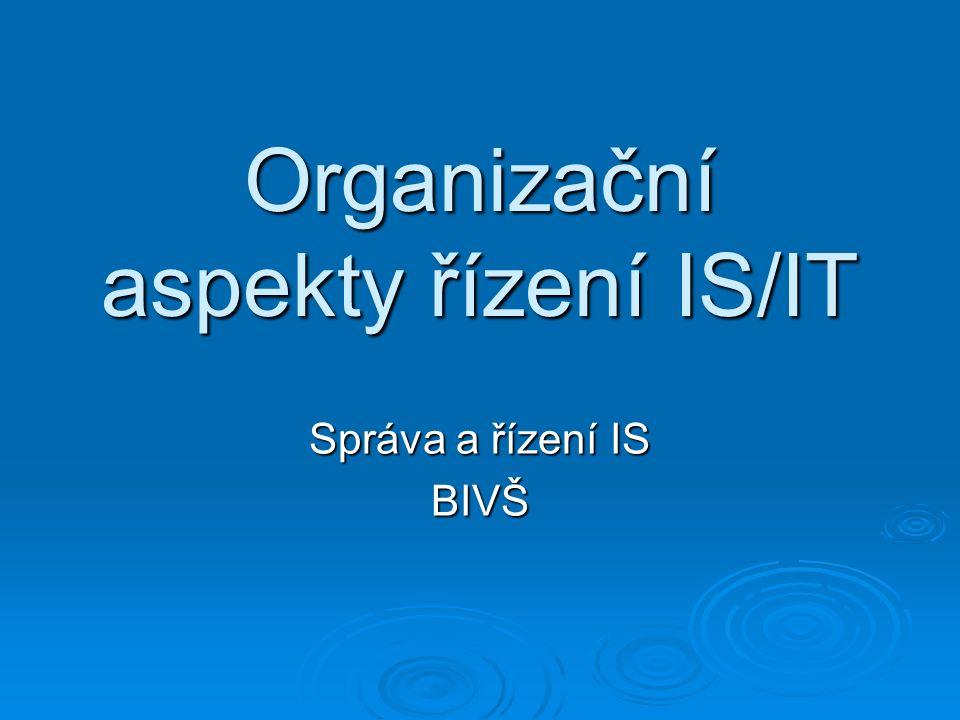 Faktory ovlivňující organizační strukturu útvaru  Neexistuje jedno doporučení  Záleží na: Velikosti organizace Velikosti organizace Míra centralizace Míra centralizace Míra outsourcingu Míra outsourcingu Druhy aplikací (na míru, standardy) Druhy aplikací (na míru, standardy) Zralost procesů IT Zralost procesů IT Bezpečnostní aspekty (oddělení odpovědností) Bezpečnostní aspekty (oddělení odpovědností)