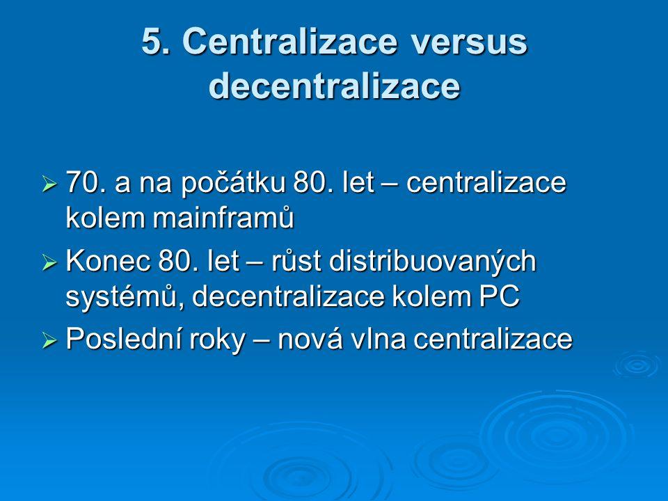 5. Centralizace versus decentralizace  70. a na počátku 80.