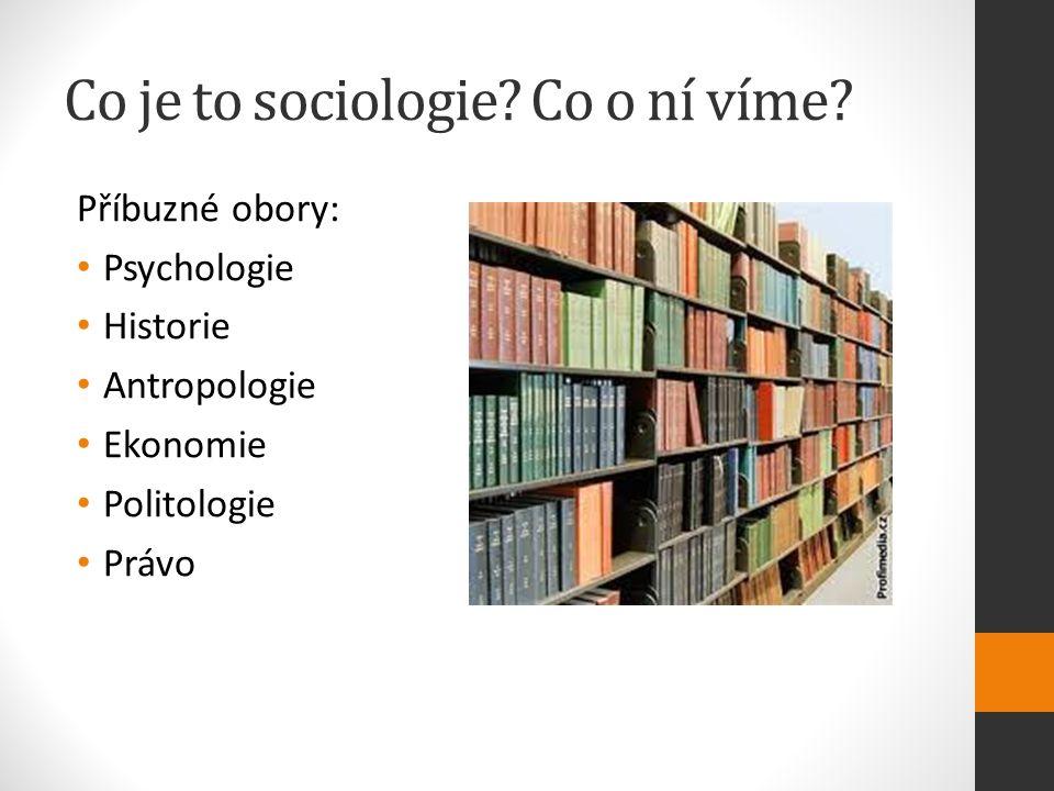 Co je to sociologie. Co o ní víme.