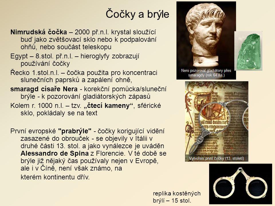 Čočky a brýle Nimrudská čočka – 2000 př.n.l.