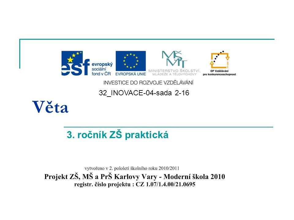 Věta 3. ročník ZŠ praktická Mgr. Lenka Šťovíčková 32_INOVACE-04-sada 2-16