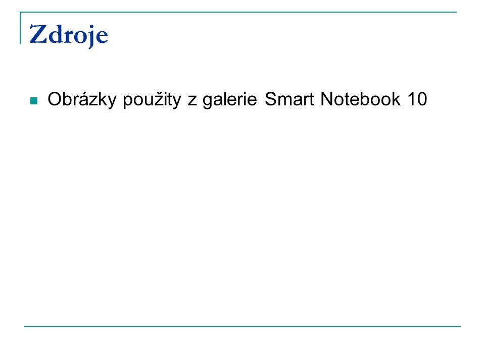 Zdroje Obrázky použity z galerie Smart Notebook 10