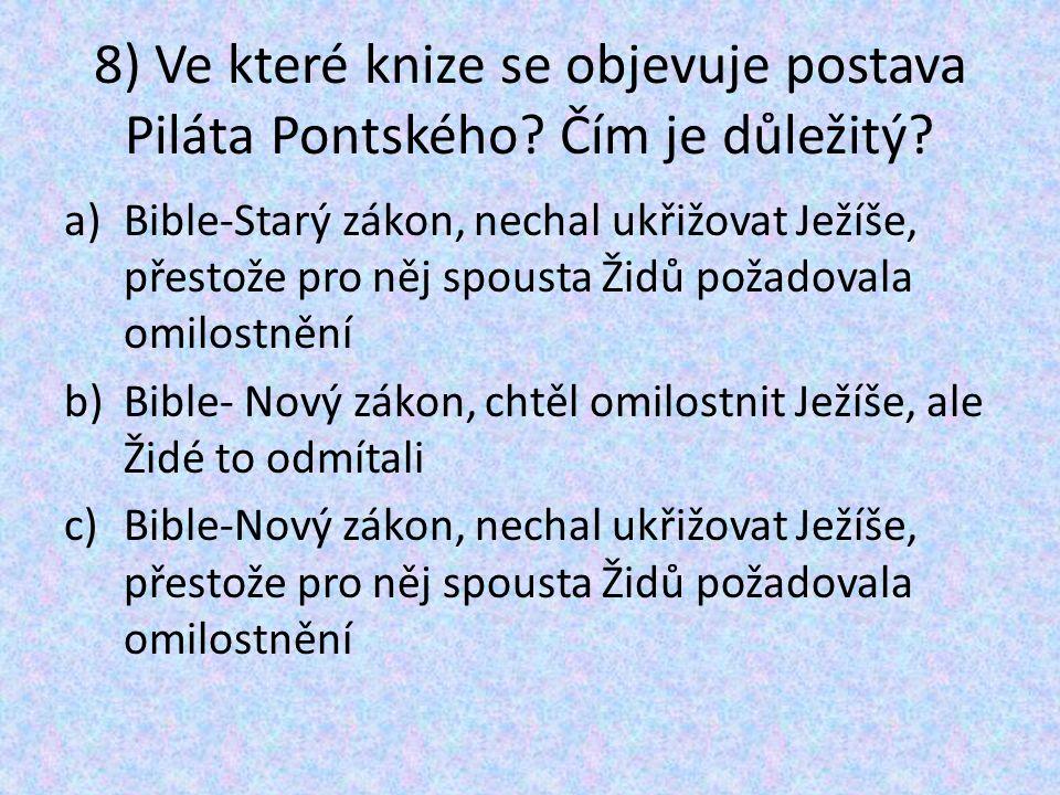 8) Ve které knize se objevuje postava Piláta Pontského.