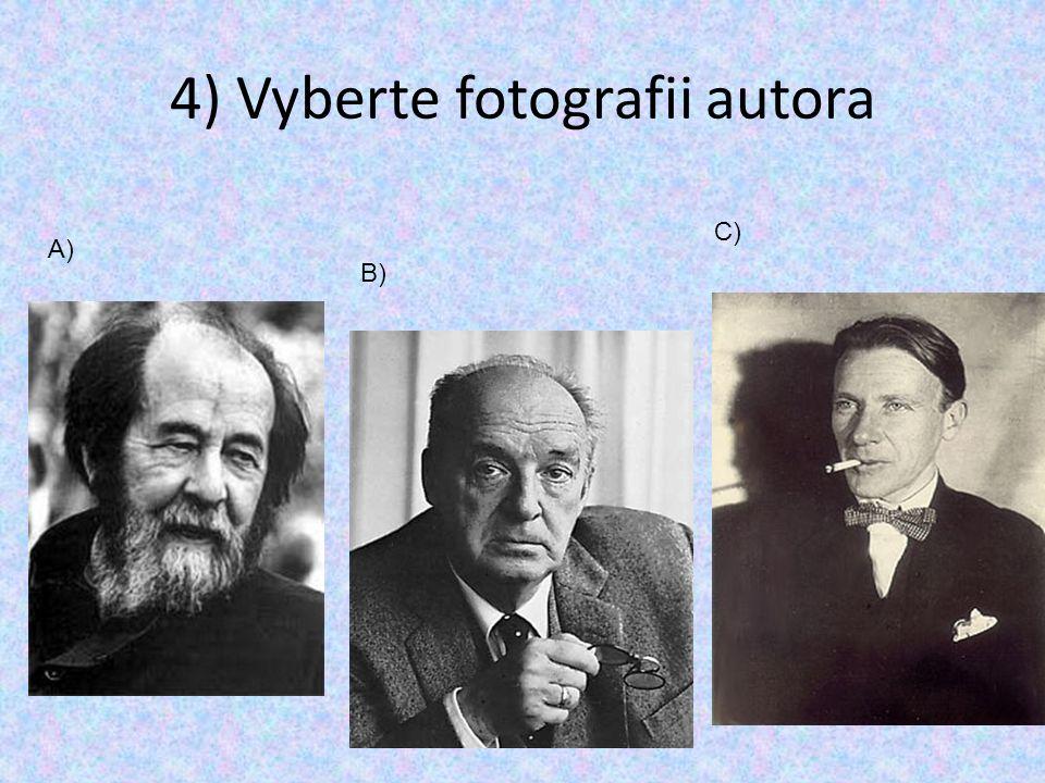 4) Vyberte fotografii autora A) B) C)