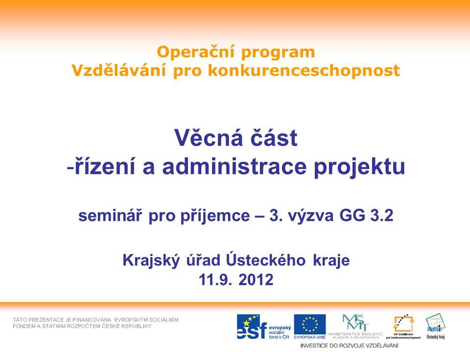 1 Operační program Vzdělávání pro konkurenceschopnost Věcná část -řízení a administrace projektu seminář pro příjemce – 3.