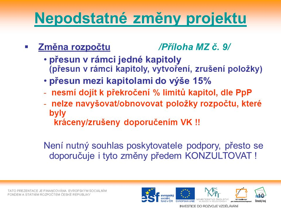 10 Nepodstatné změny projektu  Změna rozpočtu /Příloha MZ č.
