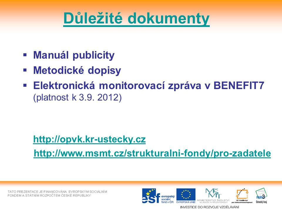 3  Manuál publicity  Metodické dopisy  Elektronická monitorovací zpráva v BENEFIT7 (platnost k 3.9.